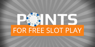 POINTS FOR FREE SLOT PLAY